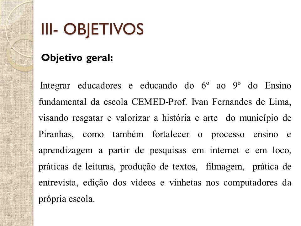 III- OBJETIVOS Objetivo geral: