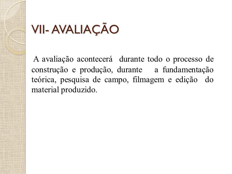 VII- AVALIAÇÃO