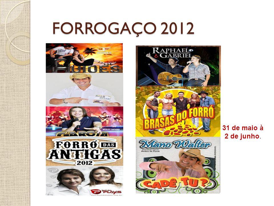 FORROGAÇO 2012 31 de maio à 2 de junho.