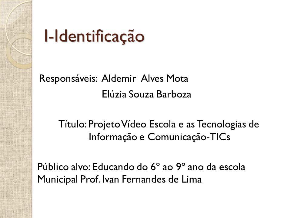 I-Identificação Responsáveis: Aldemir Alves Mota Elúzia Souza Barboza