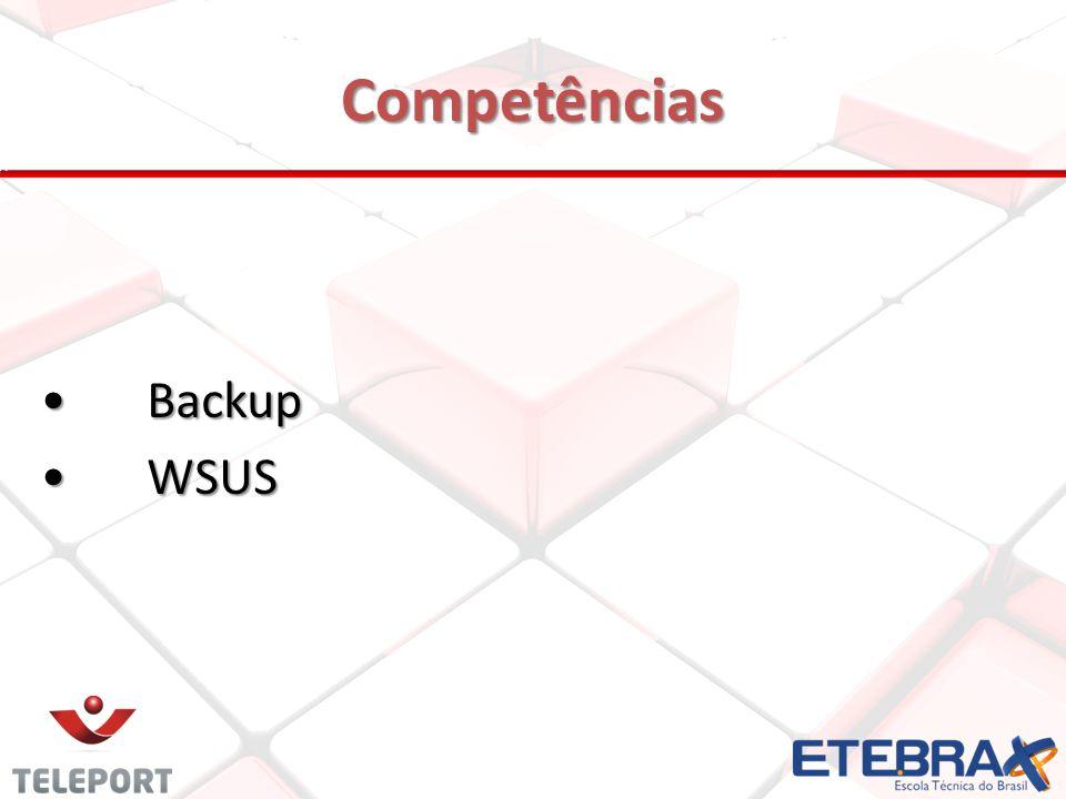 Competências Backup WSUS