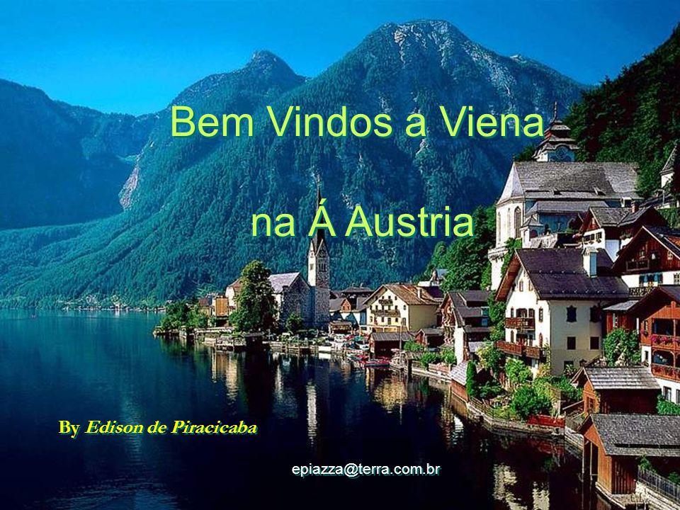 Bem Vindos a Viena na Á Austria By Edison de Piracicaba