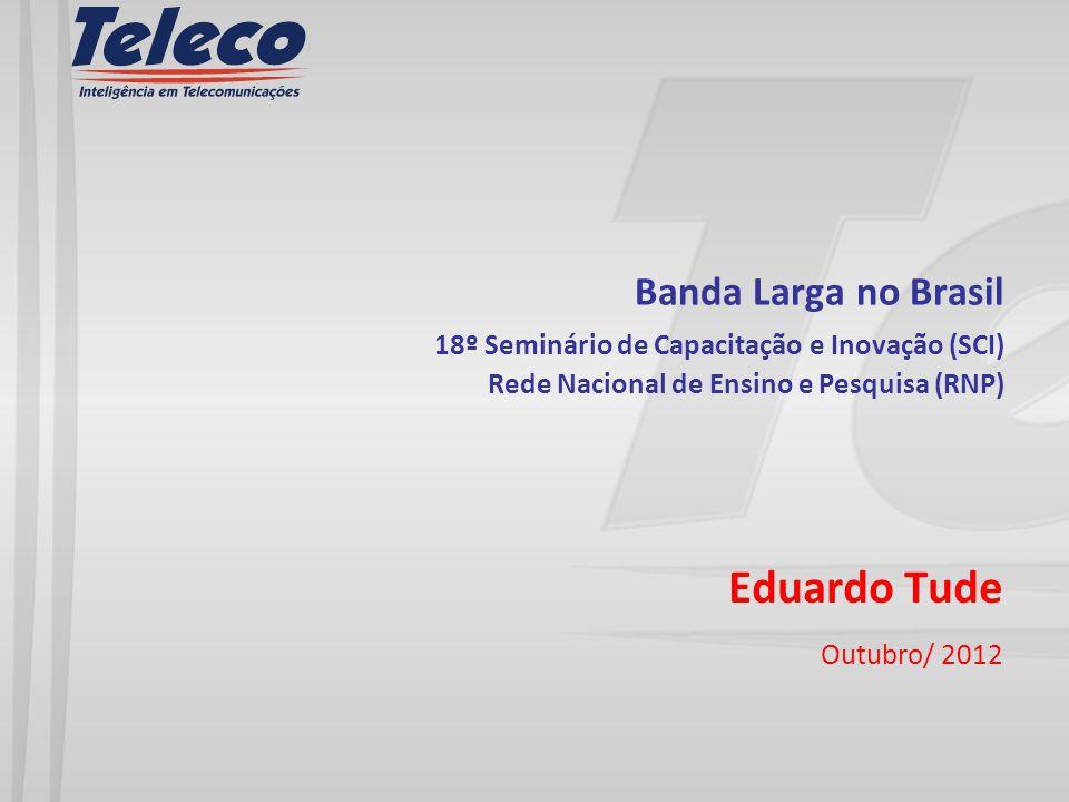 Banda Larga no Brasil 18º Seminário de Capacitação e Inovação (SCI) Rede Nacional de Ensino e Pesquisa (RNP)