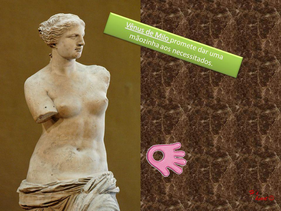 Vênus de Milo promete dar uma mãozinha aos necessitados.