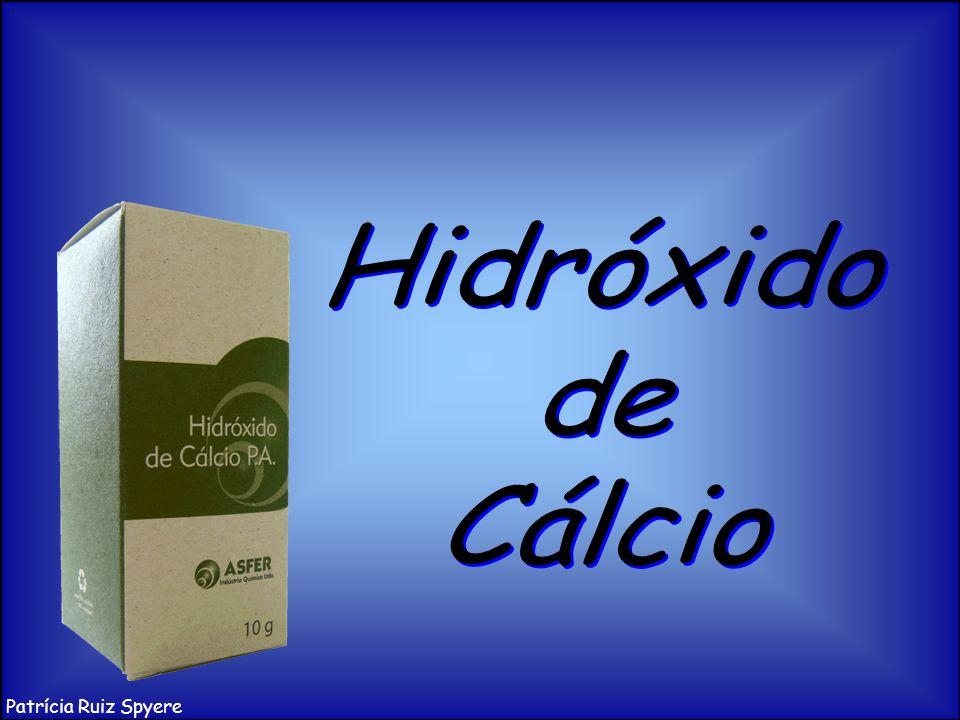 Hidróxido de Cálcio Patrícia Ruiz Spyere