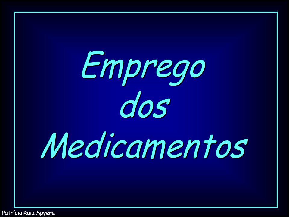 Emprego dos Medicamentos Patrícia Ruiz Spyere