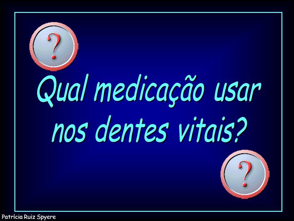 Qual medicação usar nos dentes vitais Patrícia Ruiz Spyere