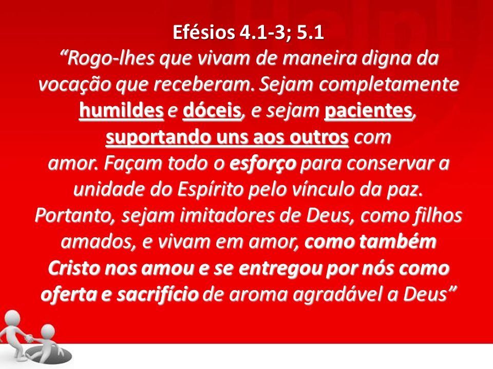 Efésios 4.1-3; 5.1