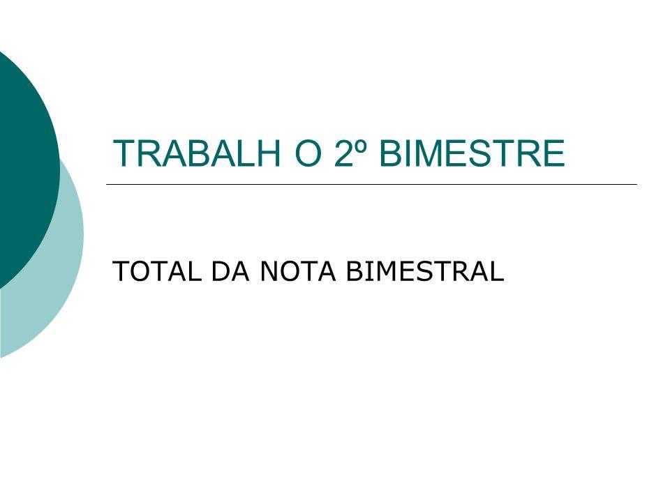 TOTAL DA NOTA BIMESTRAL