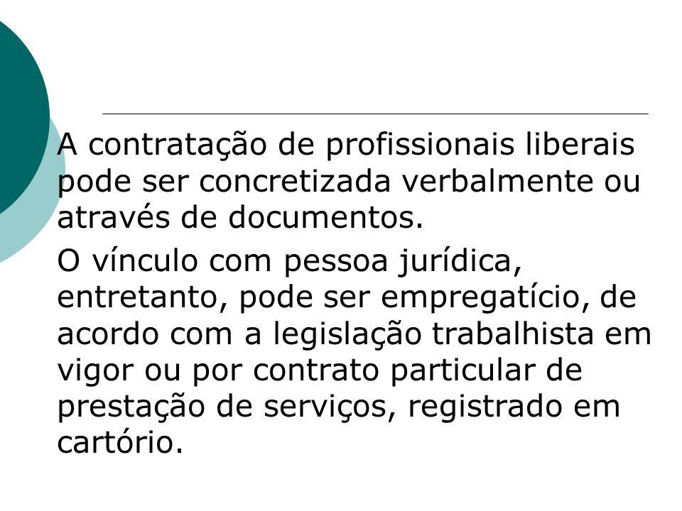 A contratação de profissionais liberais pode ser concretizada verbalmente ou através de documentos.