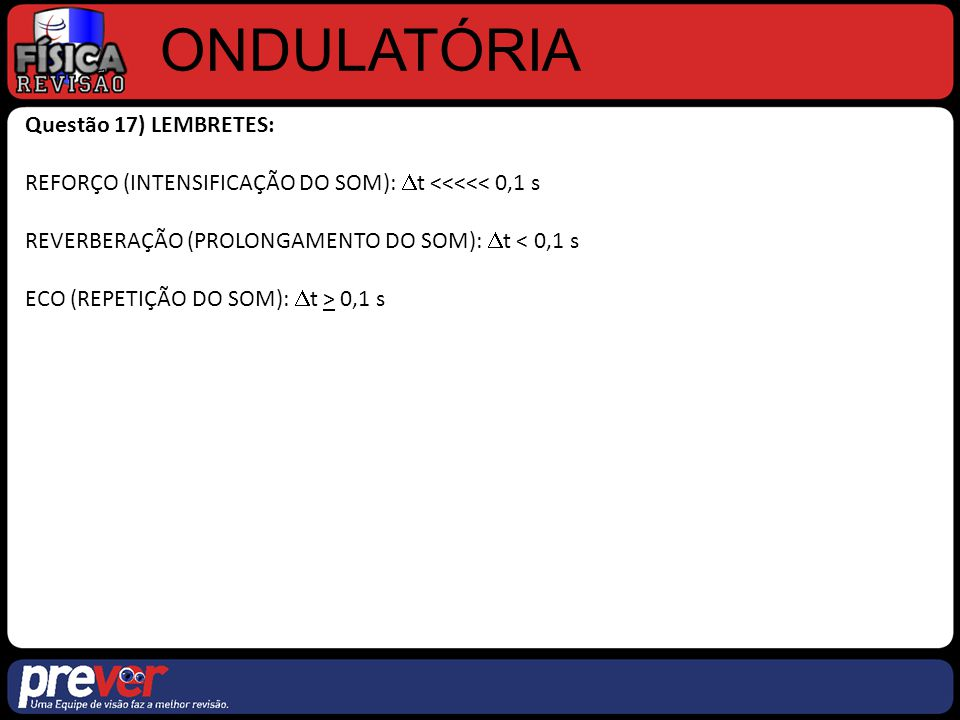 ONDULATÓRIA Questão 17) LEMBRETES: