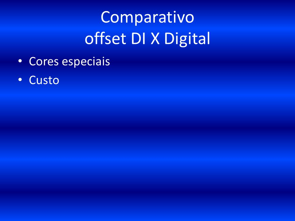 Comparativo offset DI X Digital