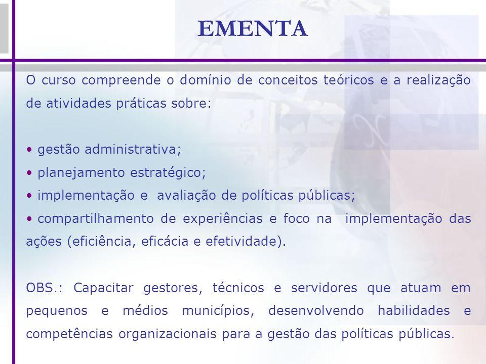 EMENTA O curso compreende o domínio de conceitos teóricos e a realização de atividades práticas sobre: