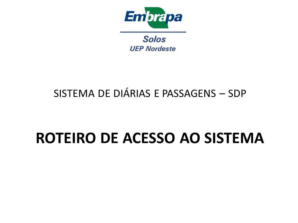 SISTEMA DE DIÁRIAS E PASSAGENS – SDP ROTEIRO DE ACESSO AO SISTEMA