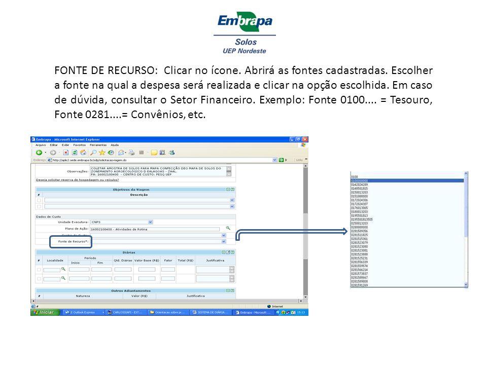 FONTE DE RECURSO: Clicar no ícone. Abrirá as fontes cadastradas