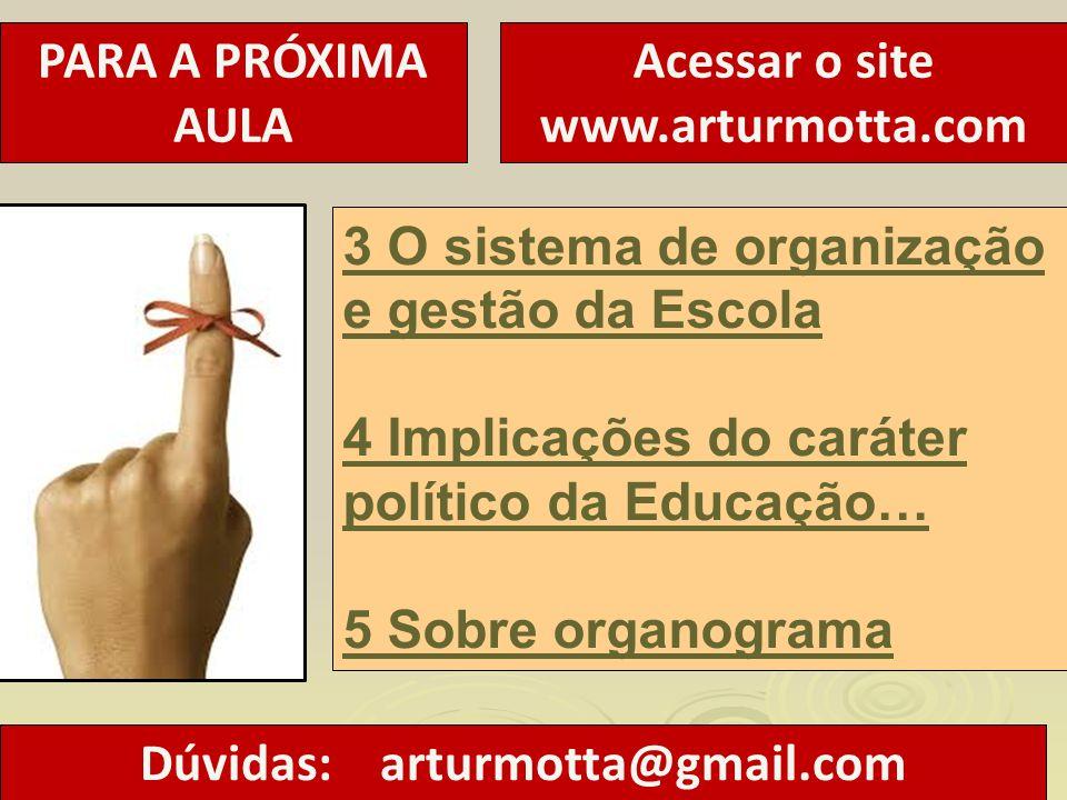 Acessar o site www.arturmotta.com Dúvidas: arturmotta@gmail.com