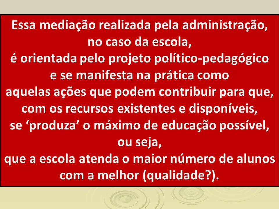 Essa mediação realizada pela administração, no caso da escola,