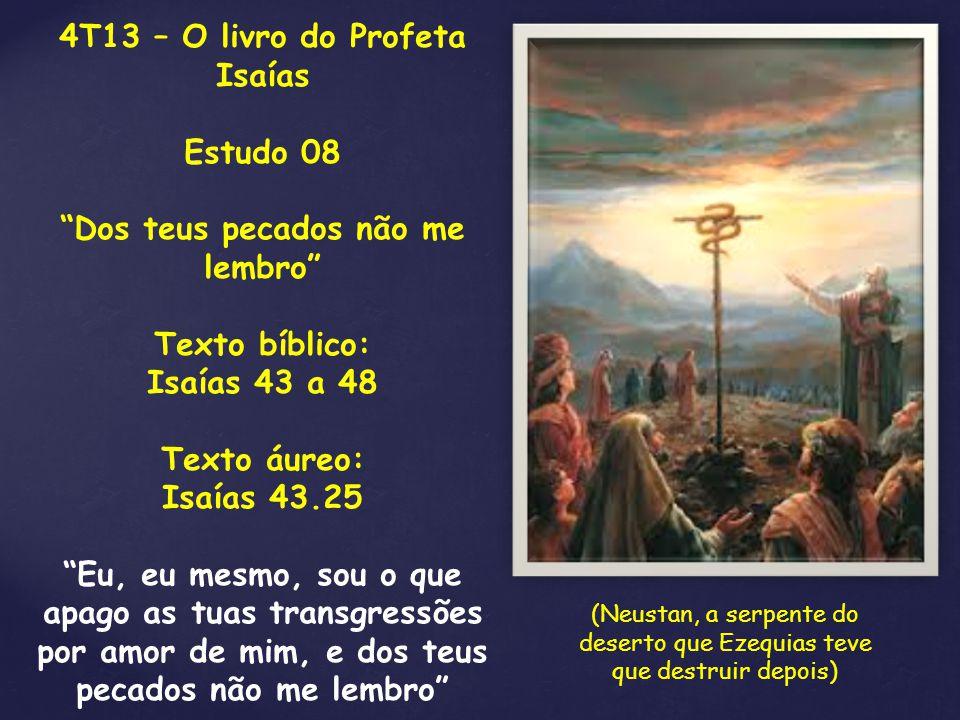 4T13 – O livro do Profeta Isaías Dos teus pecados não me lembro