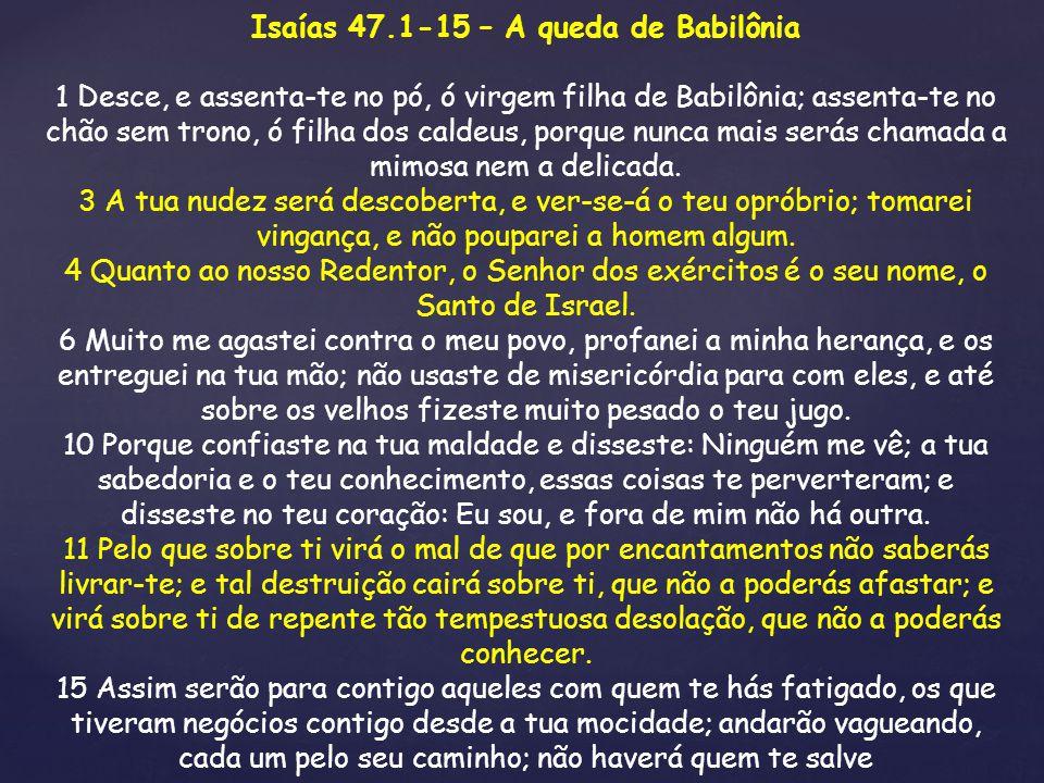 Isaías 47.1-15 – A queda de Babilônia