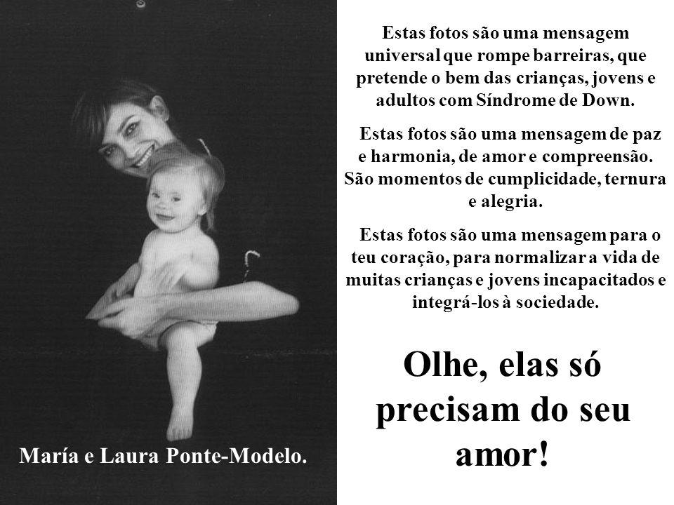 Olhe, elas só precisam do seu amor! María e Laura Ponte-Modelo.