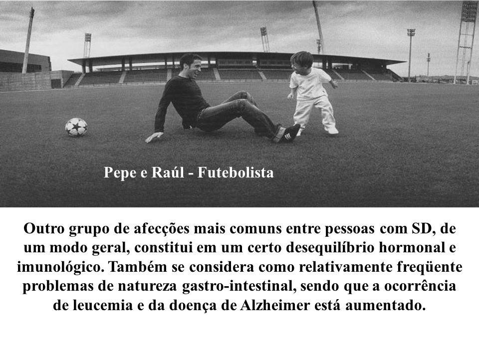 Pepe e Raúl - Futebolista