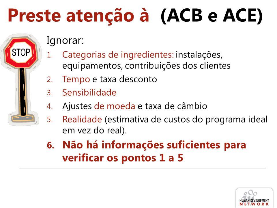 Preste atenção à (ACB e ACE)