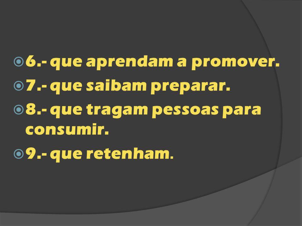 6.- que aprendam a promover.