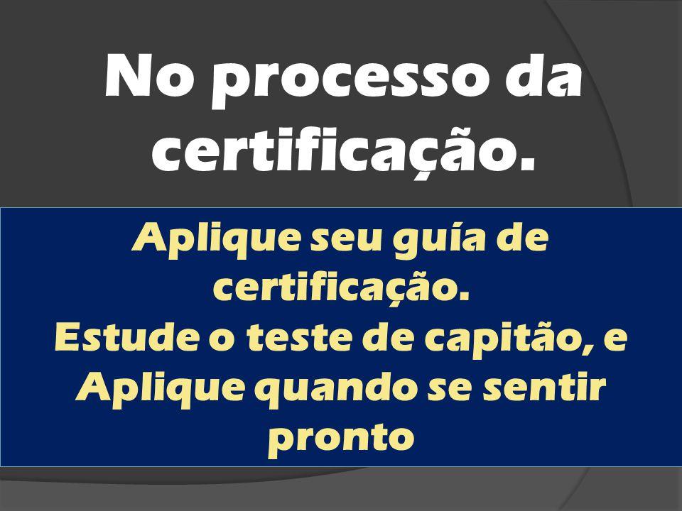 No processo da certificação.