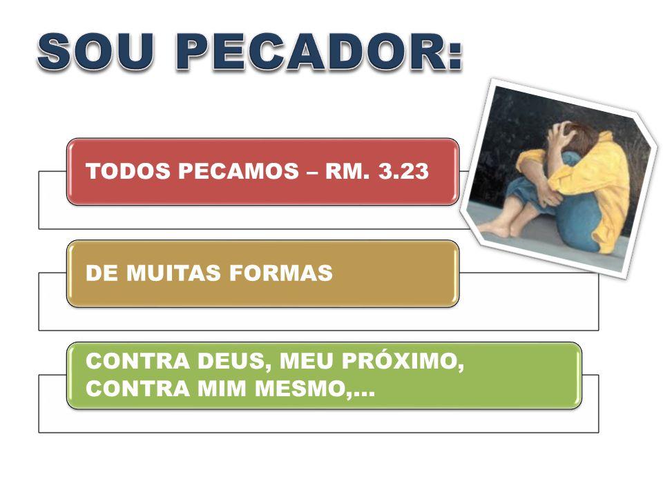 SOU PECADOR: TODOS PECAMOS – RM. 3.23 DE MUITAS FORMAS