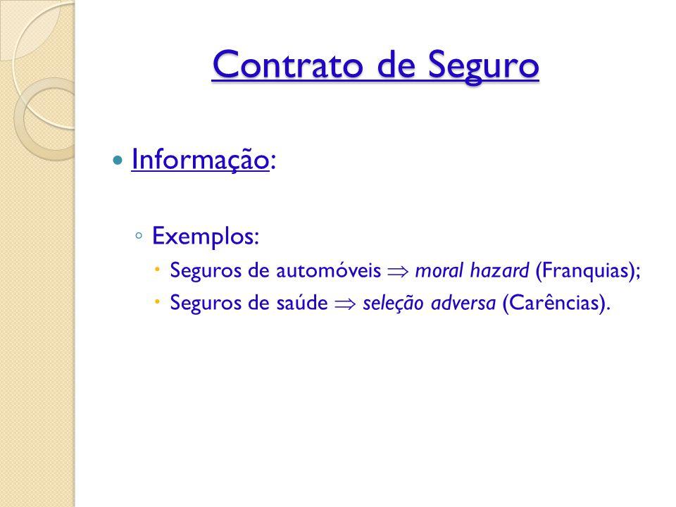Contrato de Seguro Informação: Exemplos: