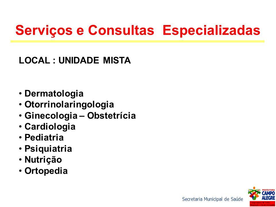 Serviços e Consultas Especializadas