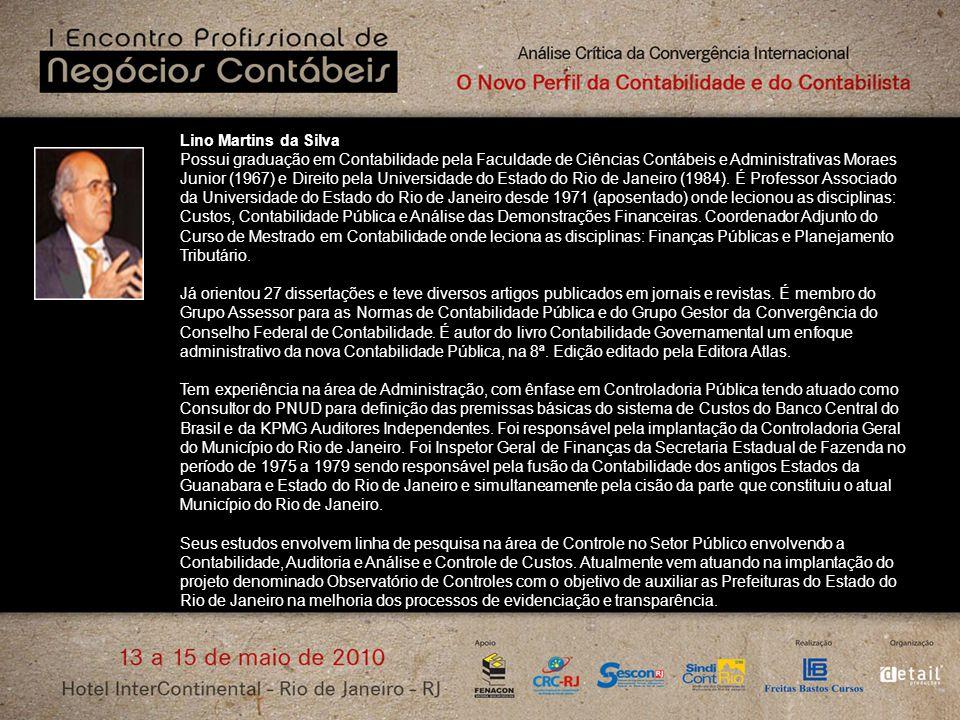 Lino Martins da Silva Possui graduação em Contabilidade pela Faculdade de Ciências Contábeis e Administrativas Moraes Junior (1967) e Direito pela Universidade do Estado do Rio de Janeiro (1984).