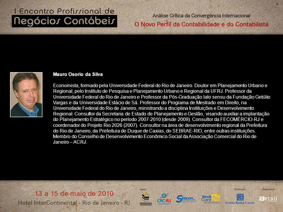 Mauro Osorio da Silva Economista, formado pela Universidade Federal do Rio de Janeiro.