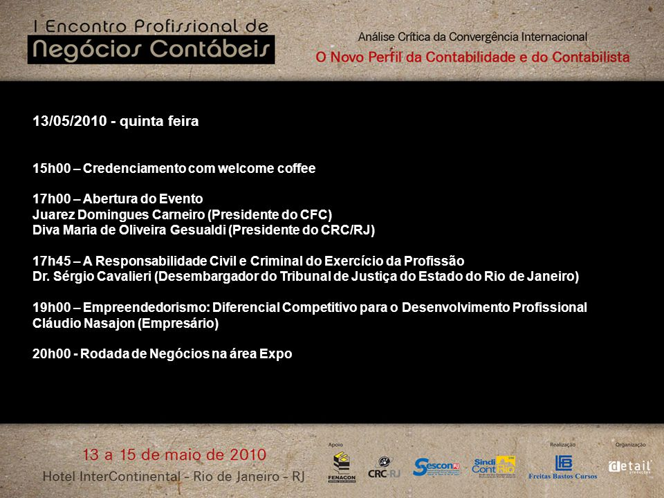 13/05/2010 - quinta feira 15h00 – Credenciamento com welcome coffee