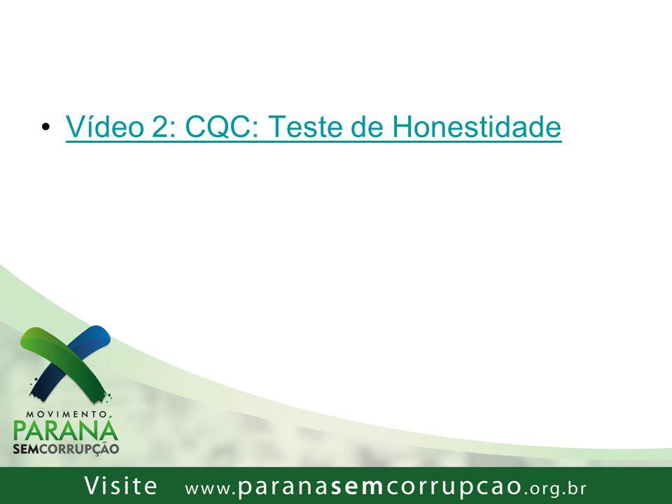 Vídeo 2: CQC: Teste de Honestidade