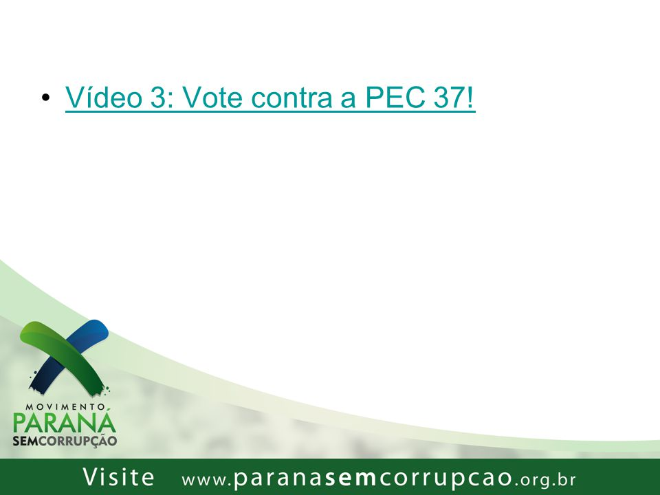 Vídeo 3: Vote contra a PEC 37!