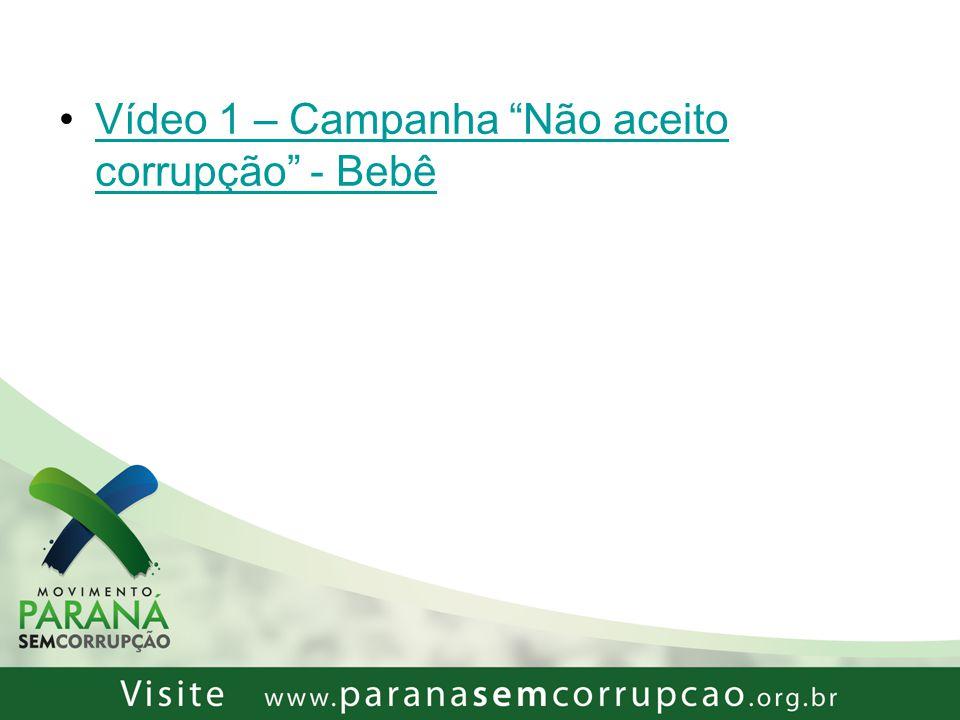 Vídeo 1 – Campanha Não aceito corrupção - Bebê