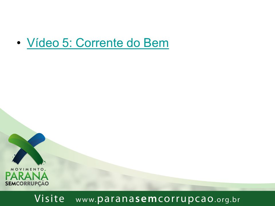 Vídeo 5: Corrente do Bem