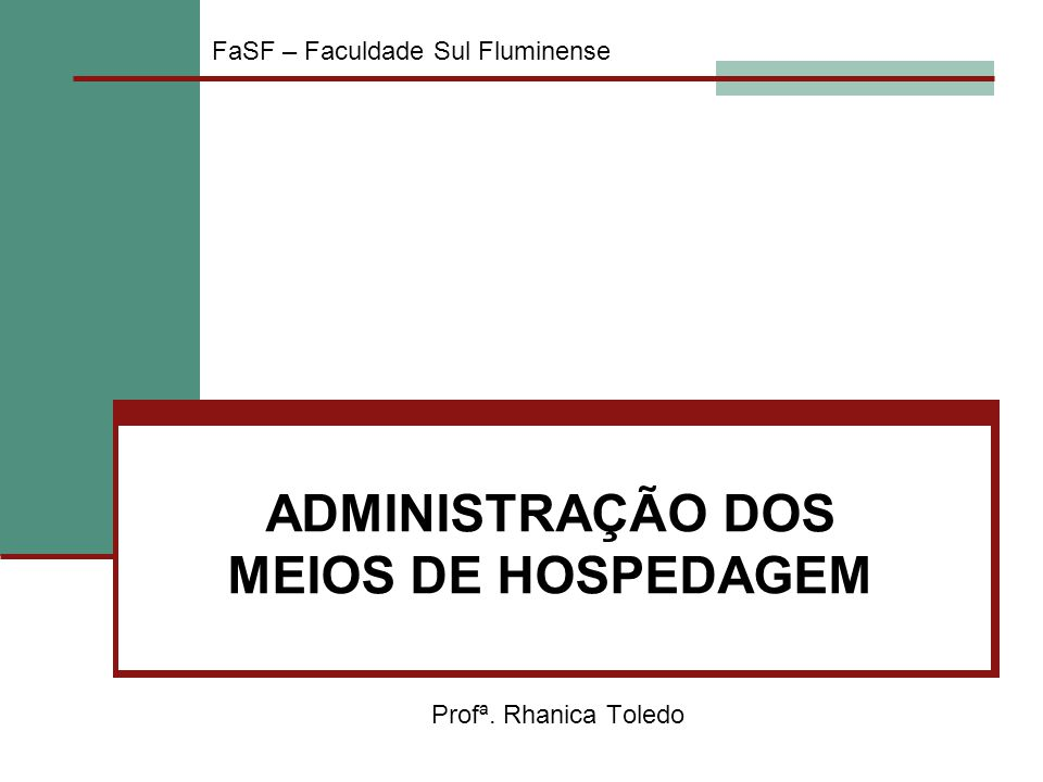 ADMINISTRAÇÃO DOS MEIOS DE HOSPEDAGEM