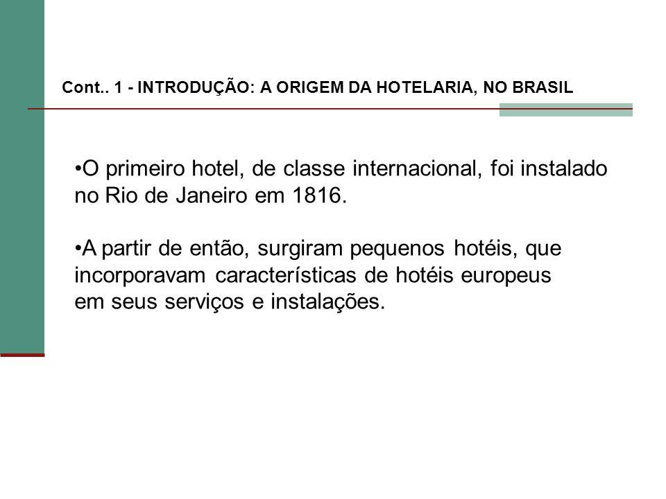 O primeiro hotel, de classe internacional, foi instalado