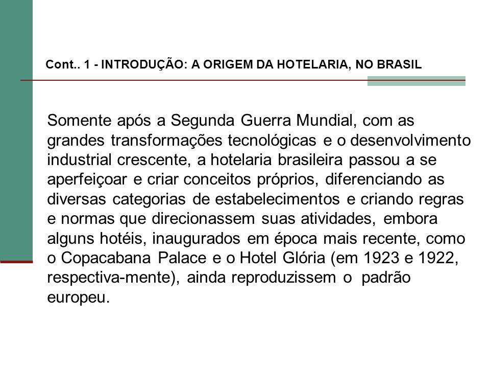 Cont.. 1 - INTRODUÇÃO: A ORIGEM DA HOTELARIA, NO BRASIL