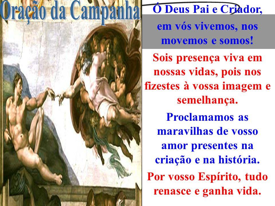 Oração da Campanha Ó Deus Pai e Criador,