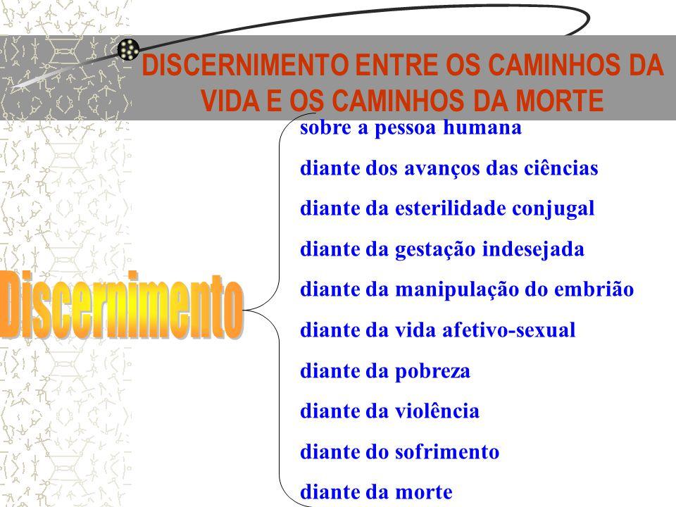 DISCERNIMENTO ENTRE OS CAMINHOS DA VIDA E OS CAMINHOS DA MORTE