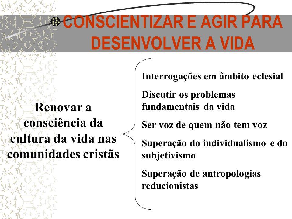 CONSCIENTIZAR E AGIR PARA DESENVOLVER A VIDA