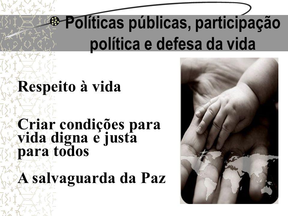 Políticas públicas, participação política e defesa da vida
