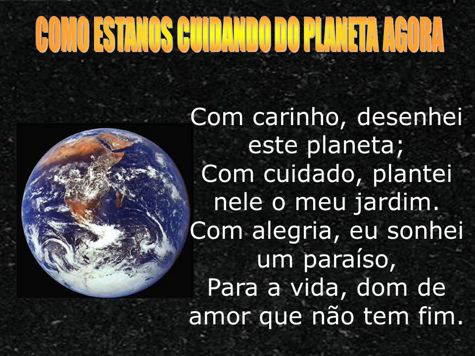 COMO ESTANOS CUIDANDO DO PLANETA AGORA