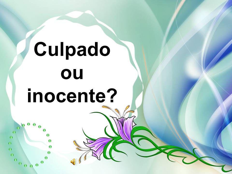 Culpado ou inocente