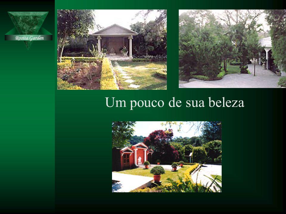 Rosita Garden Um pouco de sua beleza