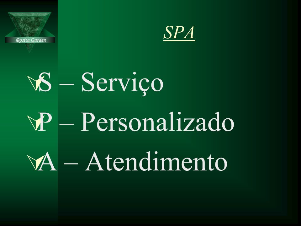 SPA Rosita Garden S – Serviço P – Personalizado A – Atendimento
