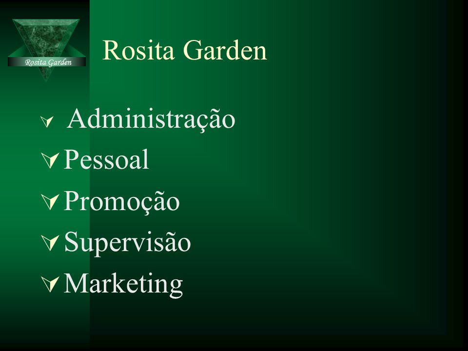 Rosita Garden Pessoal Promoção Supervisão Marketing Administração
